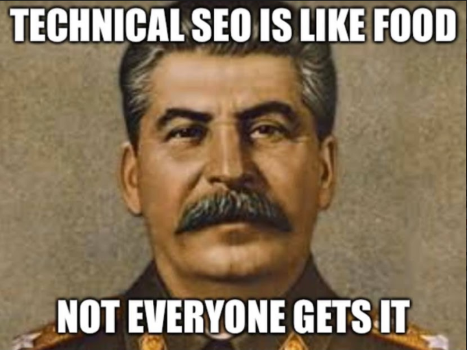 Technical SEO is like food, not everyone gets it
