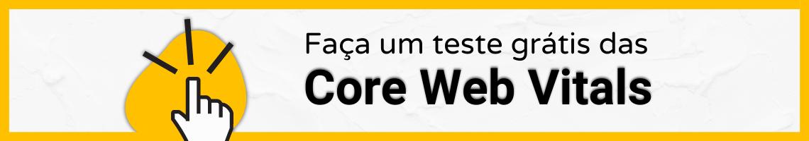faça um teste grátis das core web vitals
